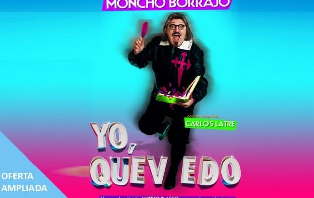 """Entradas Moncho Borrajo """"Yo, Quevedo"""""""
